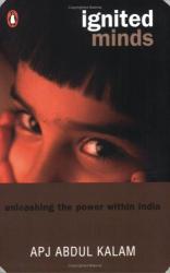 A. P. J Abdul Kalam: Ignited Minds: Unleashing the Power Within India