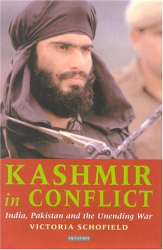 Victoria Schofield: Kashmir in Conflict: India, Pakistan and the Unending War