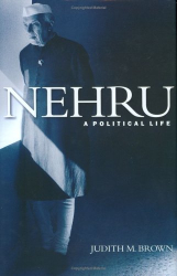 Judith M. Brown: Nehru: A Political Life