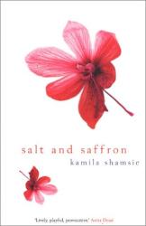 Kamila Shamsie: Salt and Saffron