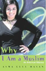 Asma Gull Hasan: Why I Am a Muslim: An American Odyssey