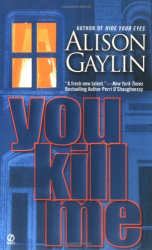 Alison Gaylin: You Kill Me