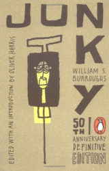 William S. Burroughs: Junky: The Definitive Text of Junk (50th Anniversary Edition)