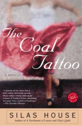 Silas House: The Coal Tattoo: A Novel