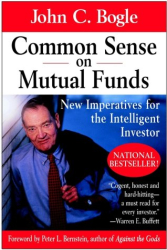 John C. Bogle: Common Sense on Mutual Funds: New Imperatives for the Intelligent Investor