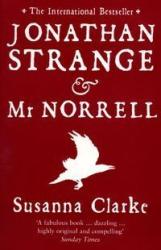 Susanna Clarke: Jonathan Strange and Mr. Norrell