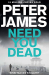 Peter James: Need You Dead (Roy Grace)