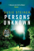 Susie Steiner: Persons Unknown (A Manon Bradshaw Thriller)