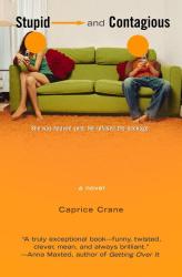 Caprice Crane: Stupid and Contagious