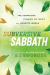 A. J. Swoboda: Subversive Sabbath: The Surprising Power of Rest in a Nonstop World