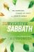 A. J. Swoboda: Subversive Sabbath: The Surprising Power of Rest in a Nonstop World