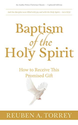 Torrey, Reuben A.: Baptism of the Holy Spirit: How to Receive This Promised Gift