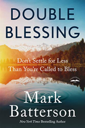 Batterson, Mark: Double Blessing: Don't Settle for Less Than You're Called to Bless