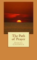 Chadwick, Samuel: The Path of Prayer