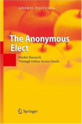 Andrei Postoaca: The Anonymous Elect: Market Research Through Online Access Panels