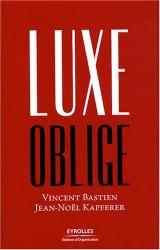 Vincent Bastien et Jean-Noël Kapferer : Luxe oblige