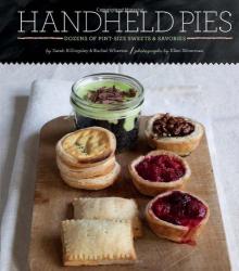 Rachel Wharton: Handheld Pies: Dozens of Pint-Size Sweets and Savories