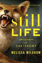 Melissa Milgrom: Still Life: Adventures in Taxidermy