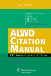Association of Legal Writing Directors: ALWD Citation Manual: A Professional System of Citation