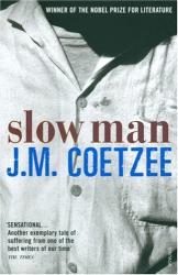 J.M. Coetzee: Slow Man