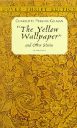 Charlotte Perkins Gilman: The Yellow Wallpaper (Dover Thrift)