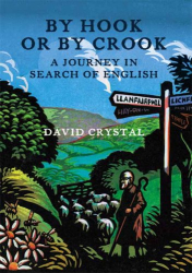 David Crystal: By Hook or by Crook: A Journey in Search of English