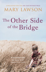 Mary Lawson: The Other Side of the Bridge