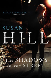Susan Hill: The Shadows in the Street (Simon Serrailler 5)