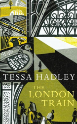 Tessa Hadley: The London Train