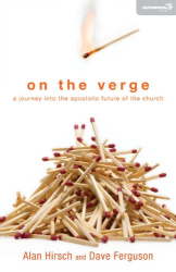 Dave Ferguson & Alan Hirsch: On the Verge: A Journey Into the Apostolic Future of the Church