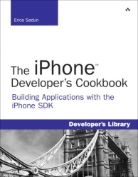 Erica Sadun: The iPhone Developer's Cookbook: Building Applications with the iPhone SDK (Developer's Library)