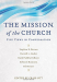 Craig Ott: Mission of the Church, The: Five Views in Conversation