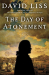David Liss: The Day of Atonement: A Novel (Benjamin Weaver)