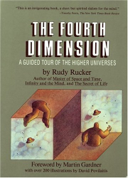 Rudolf Rucker: The Fourth Dimension : A Guided Tour of the Higher Universes