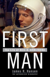 James R. Hansen: First Man: The Life of Neil A. Armstrong
