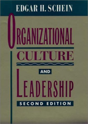 Edgar H. Schein: Organizational Culture and Leadership