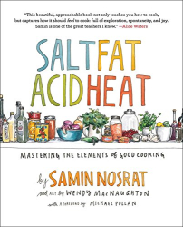 Samin Nosrat: Salt, Fat, Acid, Heat: Mastering the Elements of Good Cooking
