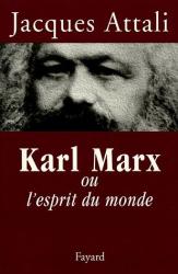 Jacques Attali: Karl Marx ou l'esprit du monde