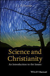 J. B. Stump: Science and Christianity: An Introduction to the Issues