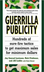 Jay Conrad Levinson: Guerrilla Publicity: Hundreds of Sure-Fire Tactics to Get Maximum Sales for Minimum Dollars
