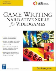 : Game Writing: Narrative Skills for Videogames