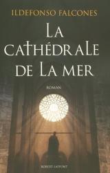 Falcones Ildefonso: La Cathédrale de la Mer