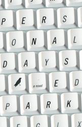 Ed Park: Personal Days: A Novel