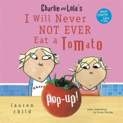Lauren Child: I Will Never Not Ever Eat a Tomato Pop-Up (Charlie and Lola)