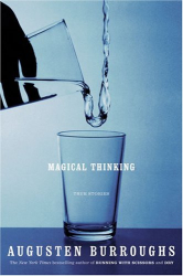 Augusten Burroughs: Magical Thinking : True Stories