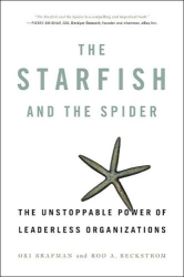 Ori Brafman and Rod A. Beckstrom: The Starfish and the Spider
