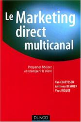 Claeyssen: Le Marketing direct multi-canal : Prospection, fidélisation et reconquête du client
