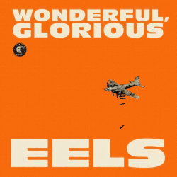 The Eels - Wonderful, Glorious [2 CD Deluxe Edition]