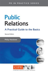 Philip Henslowe: Public Relations: A Practical Guide to the Basics (PR in Practice S.)