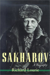 Richard Lourie: Sakharov: A Biography